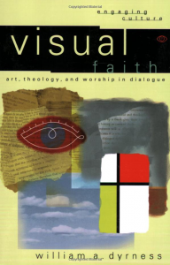 Visual Faith: Art, Theology, and Worship in Dialogue